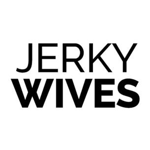Jerky Wives